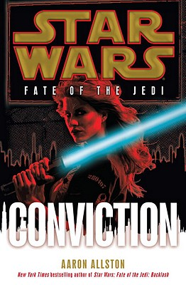 Star Wars: Fate of the Jedi: Conviction by Aaron Allston