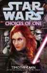 Star Wars: Choices of One by Timothy Zahn