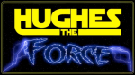 Hughes the Force