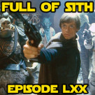 Full of Sith LXX