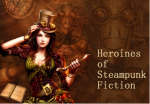 Steampunk Heroines