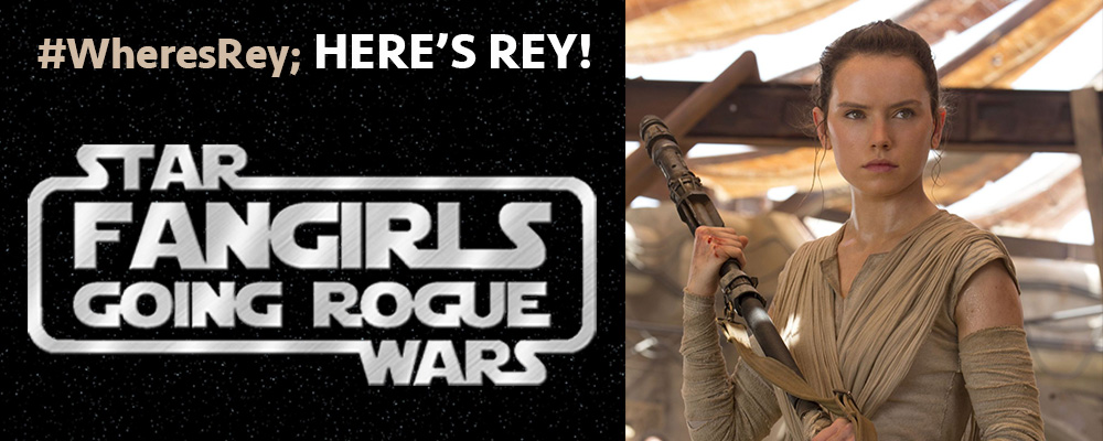 #WheresRey Fangirls Going Rogue