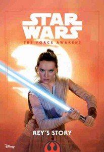 Rey's Story: Star Wars The Force Awakens Book Cover