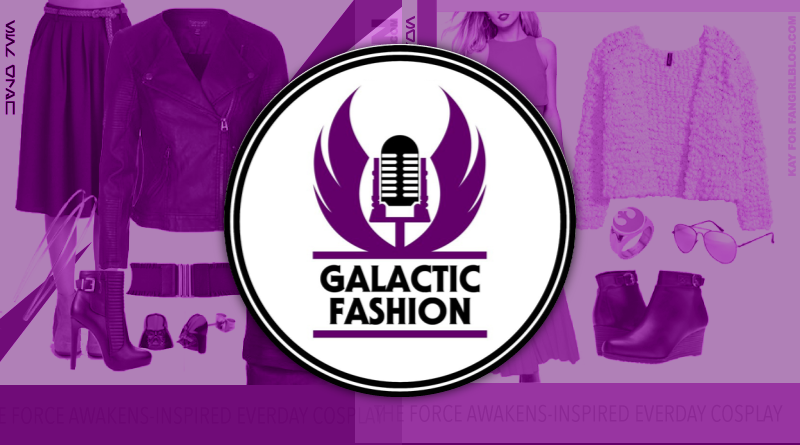 Kay Guests on Galactic Fashion Podcast Featured on FANgirl Blog