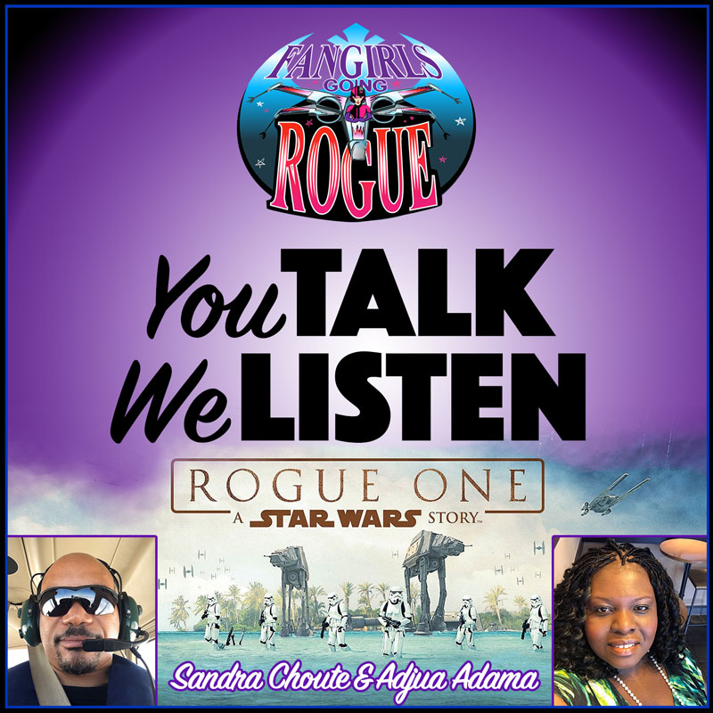 You Talk We Listen Rogue One