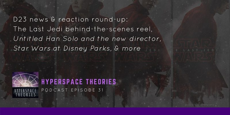 Hyperspace Theories Episode 31: The Last Jedi Impressions