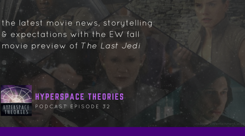 Hyperspace Theories - Star Wars Podcast Episode 32