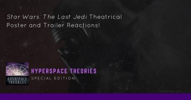 Hyperspace Theories: The Last Jedi Trailer Reaction Special