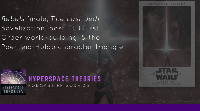 Hyperspace Theories #38: God Speed, Rebels