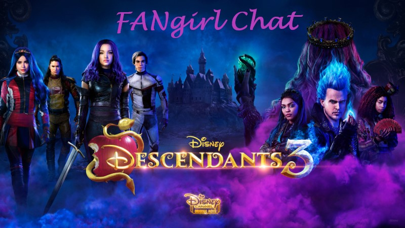 Descendants 3 Fangirl Chat
