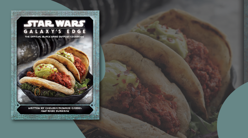 Galaxy's Edge Black Spire Outpost Cookbook Review on FANgirl