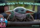Fangirls Going Rogue Talk Magic Hands For The Mandalorian